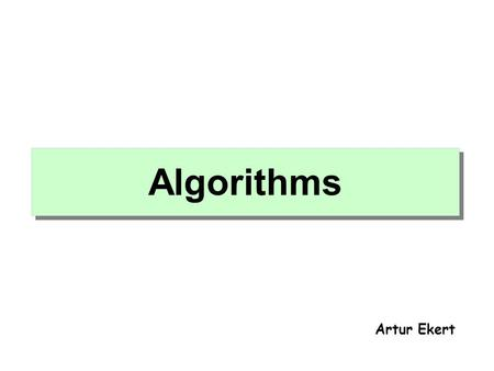 Algorithms Artur Ekert. Our golden sequence H H Circuit complexity n QUBITS B A A B B B B A # of gates (n) = size of the circuit (n) # of parallel units.