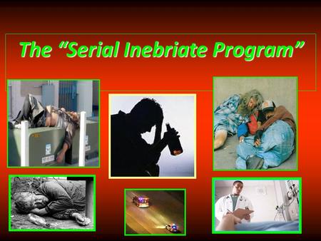 "The ""Serial Inebriate Program"". The Impact of Dozens of Frequent Utilizers of the EMS System and the Emergency Departments each day continues in Dallas."