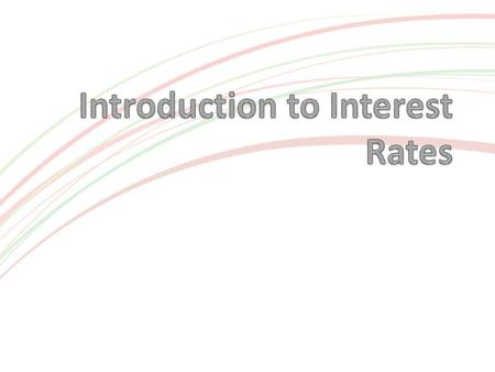 Interest Rates Interest rates are the cost of borrowing money. The Bank of England sets the Base Rate, which is a guide to other lenders. Banks and building.