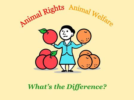 an overview of the animal welfare and animal rights Overview of animal rights  this view is represented in the many state anti-cruelty statutes across the country and in federal laws such as the animal welfare.