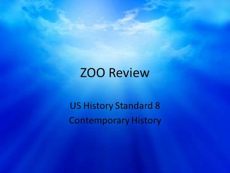 ZOO Review US History Standard 8 Contemporary History.