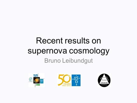 Recent results on supernova cosmology Bruno Leibundgut.