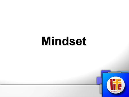 Mindset. What controls our actions? Romans 12:1-2 Therefore, I urge you, brothers and sisters, in view of God's mercy, to offer your bodies as a living.