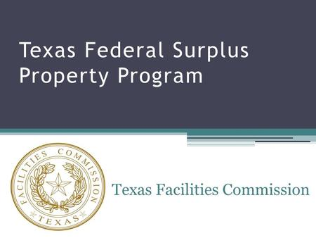 Texas Federal Surplus Property Program Texas Facilities Commission.