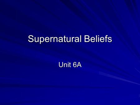 Supernatural Beliefs Unit 6A. Defining Religion Religion is a set of beliefs and patterned behaviors concerned with supernatural beings and forces Forms.
