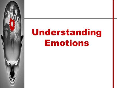 Understanding Emotions. Activity 1.Brainstorm a situation that would provoke an emotional response… Write it down. 2.Exchange the situation with another.