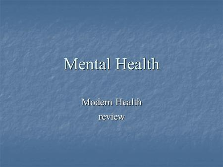 Mental Health Modern Health review. 100 200 300 400 500 Schizo phrenia Mood Disorders Anxiety Disorders Personality Disorders Eating Disorders & SIB.