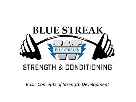 Basic Concepts of Strength Development. What is Strength? Muscular Strength: ability of a muscle or group of muscles to generate force Absolute strength: