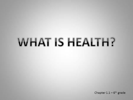 Chapter 1.1 – 6 th grade. Health Wellness Habit TOTAL WELLNESS TOTAL WELLNESS.