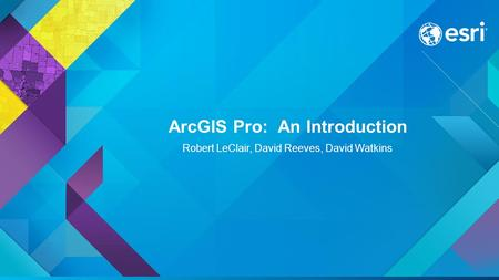 ArcGIS Pro: An Introduction