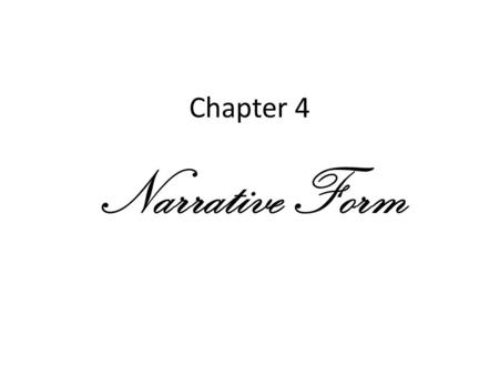 Chapter 4 Narrative Form. Exposition The dense amount of detail/information conveyed in the opening scenes of a film Backstory The details of a character's.