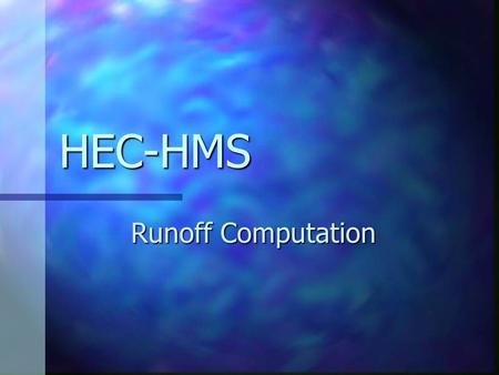 HEC-HMS Runoff Computation Modeling Direct Runoff with HEC-HMS Empirical models Empirical models - traditional UH models - traditional UH models - a.