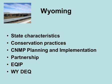 Wyoming State characteristics Conservation practices CNMP Planning and Implementation Partnership EQIP WY DEQ.