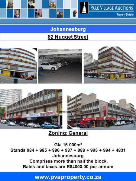 Www.pvaproperty.co.za Johannesburg 82 Nugget Street Zoning: General Gla 16 000m² Stands 984 + 985 + 986 + 987 + 988 + 993 + 994 + 4831 Johannesburg Comprises.