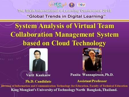 System Analysis of Virtual Team Collaboration Management System based on Cloud Technology Panita Wannapiroon, Ph.D. Assistant Professor Division of Information.