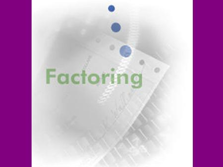Factoring means finding the things you multiply together to get a given answer.