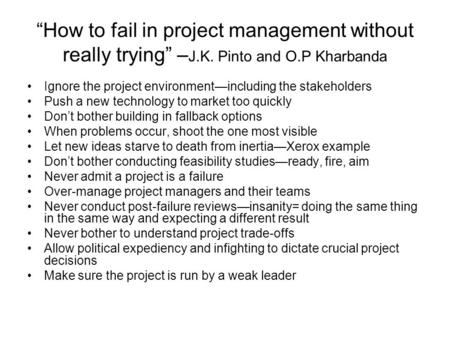 """How to fail in project management without really trying"" –J. K"