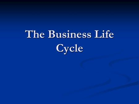 The Business Life Cycle. Establishment Phase High set up costs for fixtures, fittings and stock. High set up costs for fixtures, fittings and stock. Obtaining.