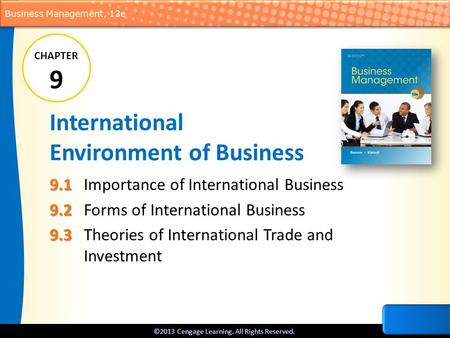 ©2013 Cengage Learning. All Rights Reserved. Business Management, 13e International Environment of Business 9.1 9.1Importance of International Business.