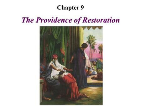 "The Providence of Restoration Chapter 9. Restoration of the three rights means ""restoration of elder sonship,"" ""restoration of parentship"" and ""restoration."