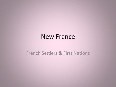 French Settlers & First Nations