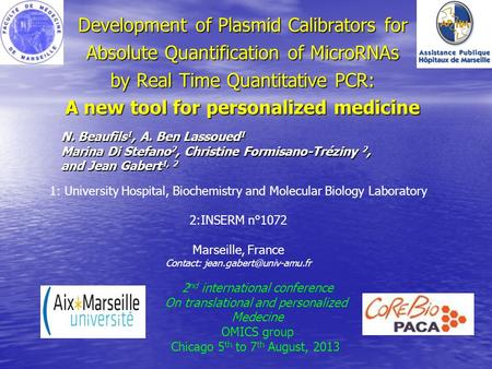 Development of Plasmid Calibrators for Absolute Quantification of MicroRNAs by Real Time Quantitative PCR: A new tool for personalized medicine N. Beaufils.