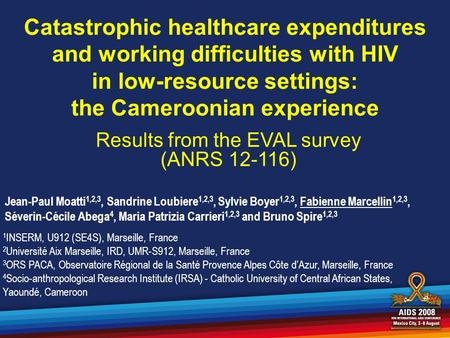 Catastrophic healthcare expenditures and working difficulties with HIV in low-resource settings: the Cameroonian experience Jean-Paul Moatti 1,2,3, Sandrine.