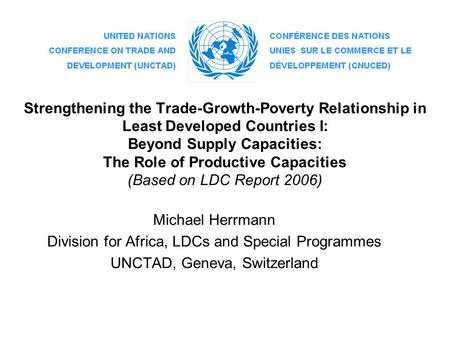 Strengthening the Trade-Growth-Poverty Relationship in Least Developed Countries I: Beyond Supply Capacities: The Role of Productive Capacities (Based.