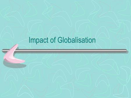 Impact of Globalisation. Economic Growth v Economic Development Economic growth measures GDP… how much is the economy producing. Economic development.