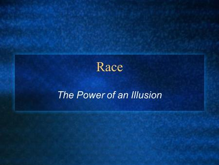 Race The Power of an Illusion. What arguments was the film making about the biological basis of race? How was race defined in the early 1900's? How did.
