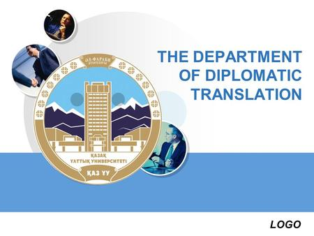 LOGO THE DEPARTMENT OF DIPLOMATIC TRANSLATION. ABOUT DEPARTMENT The foreign languages Department of International Relations Faculty of KazNU named after.