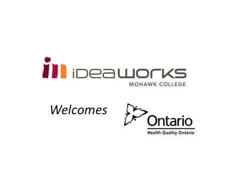 Welcomes. iDeaWORKS is a Mohawk College initiative linking innovation, entrepreneurship and applied research Innovation—Focuses on improving productivity,