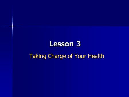 Lesson 3 Taking Charge of Your Health. Do Now Journal Entry #1 What do you think are the most serious health problems for teens today? Why? How have these.
