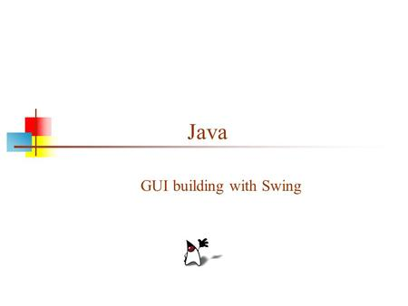 Java GUI building with Swing. 2 AWT (Abstract Window Toolkit) Present in all Java implementations Described in (almost) every Java textbook Adequate for.