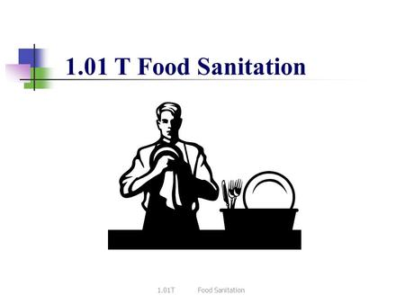 1.01 T Food Sanitation. 2 Hand Sanitation 1. Wet hands with WARM water. 2. Soap and scrub for 10-15 seconds. 3. Rinse under clean, running water. 4. Dry.