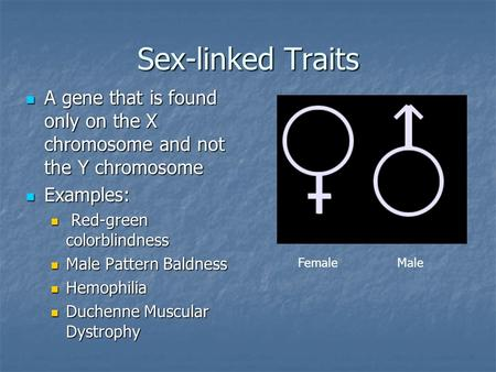 Sex-linked Traits A gene that is found only on the X chromosome and not the Y chromosome A gene that is found only on the X chromosome and not the Y chromosome.