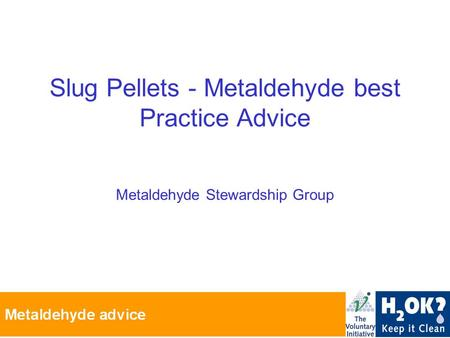 Slug Pellets - Metaldehyde best Practice Advice Metaldehyde Stewardship Group.