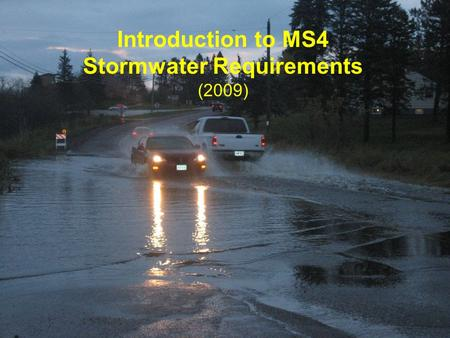 Introduction to MS4 Stormwater Requirements (2009)