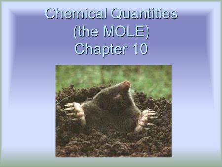 "Chemical Quantities (the MOLE) Chapter 10. Counting Units  How many is a dozen?  How many does the word ""couple"" stand for?  How many sheets are in."