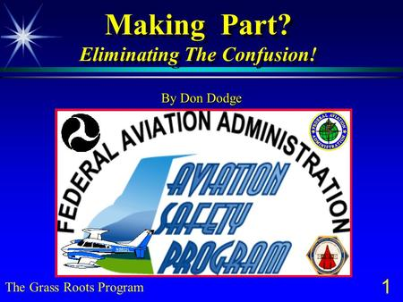 1 Making Part? Eliminating The Confusion! By Don Dodge The Grass Roots Program.
