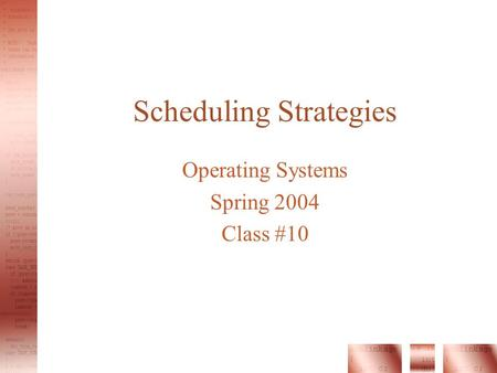 Scheduling Strategies Operating Systems Spring 2004 Class #10.