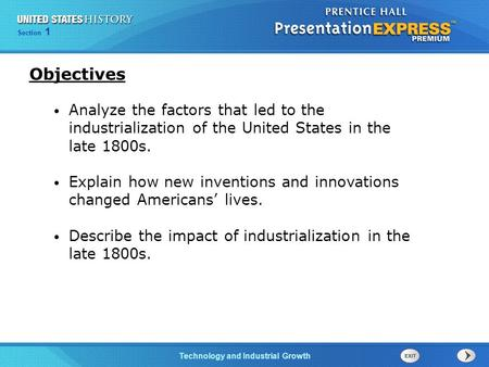 Chapter 25 Section 1 The Cold War Begins Section 1 Technology and Industrial Growth Analyze the factors that led to the industrialization of the United.