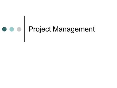 Project Management. Lecture 5-2 Introduction This lecture discusses the key components of project management, role of project manager and techniques to.