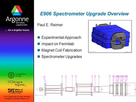 E906 Spectrometer Upgrade Overview Paul E. Reimer Experimental Approach Impact on Fermilab Magnet Coil Fabrication Spectrometer Upgrades.