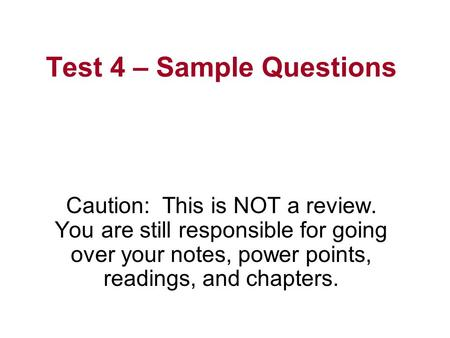 Test 4 – Sample Questions