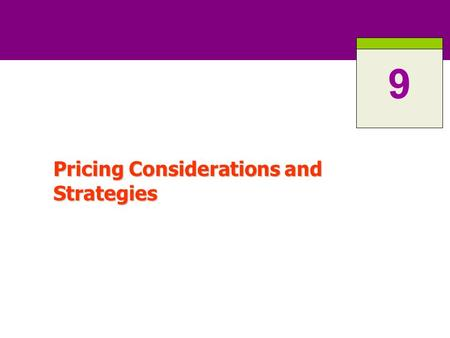 Pricing Considerations and Strategies 9. 9-2 What is a Price? Narrowly, price is the amount of money charged for a product or service. Narrowly, price.