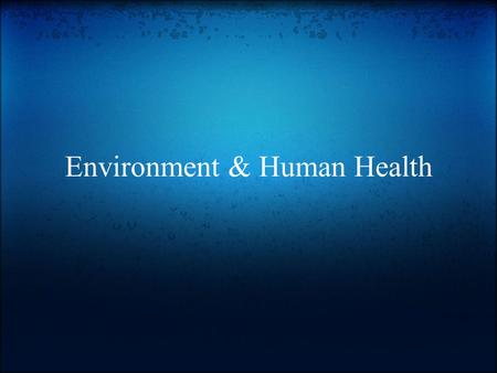 Environment & Human Health. Introduction of Topic Our topic is the environment and human health. Many problems in the environment can affect the health.