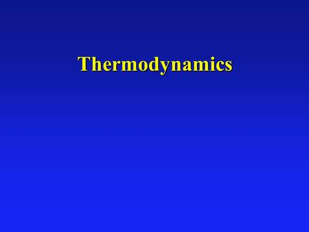 Thermodynamics. First Law of Thermodynamics Energy Conservation  U = Q - W Heat flow into system Increase in internal energy of system Work done by system.