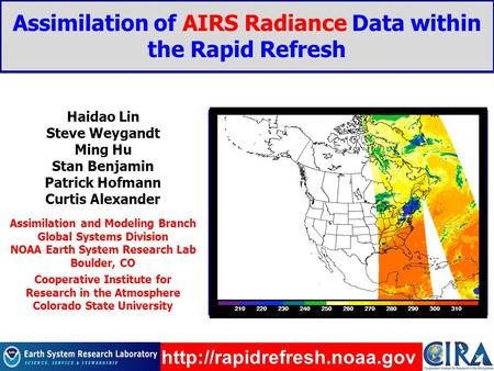 Assimilation of AIRS Radiance Data within the Rapid Refresh Rapid Refresh domain Haidao Lin Steve Weygandt Ming Hu Stan Benjamin Patrick Hofmann Curtis.