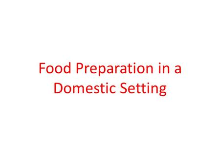 Food Preparation in a Domestic Setting. Students learn to: Syllabus Outcome P4.1 Describe methods of storing foods to maintain sensory characteristics.